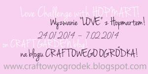 http://craftowyogrodek.blogspot.com/2014/01/wyzwanie-miosne-love-challenge.html