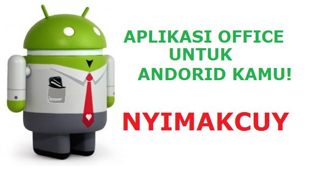 Aplikasi Office Yang Dapat Membantu Pekerjaan Kantor Kamu Di Android
