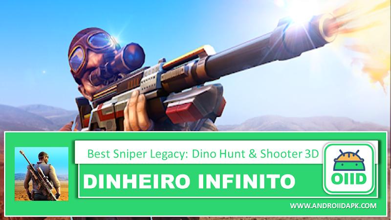 Best Sniper Legacy: Dino Hunt & Shooter 3D – APK MOD HACK – Dinheiro Infinito