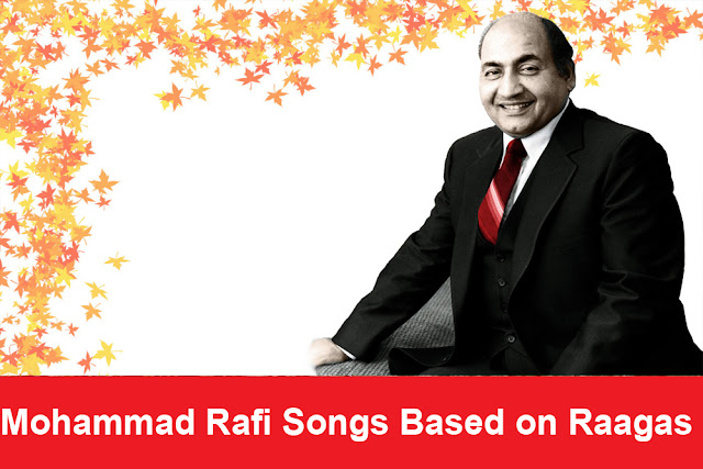 Mohammad Rafi Songs Based on Classical Raagas