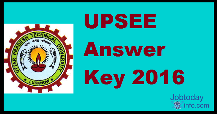 UPSEE Answer Key 2016 upsee.nic.in UPTU Answer Key 2016 UPSEE Cut off