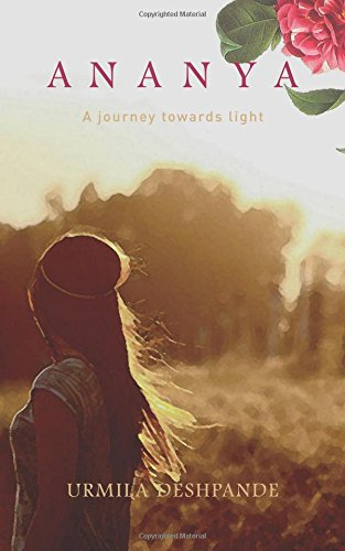 Book Review : Ananya - A journey towards light - Urmila Deshpande