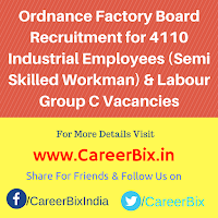 Ordnance Factory Board Recruitment for 4110 Industrial Employees (Semi Skilled Workman) & Labour Group C Vacancies