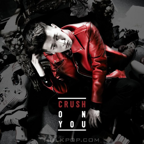 CRUSH – Crush On You