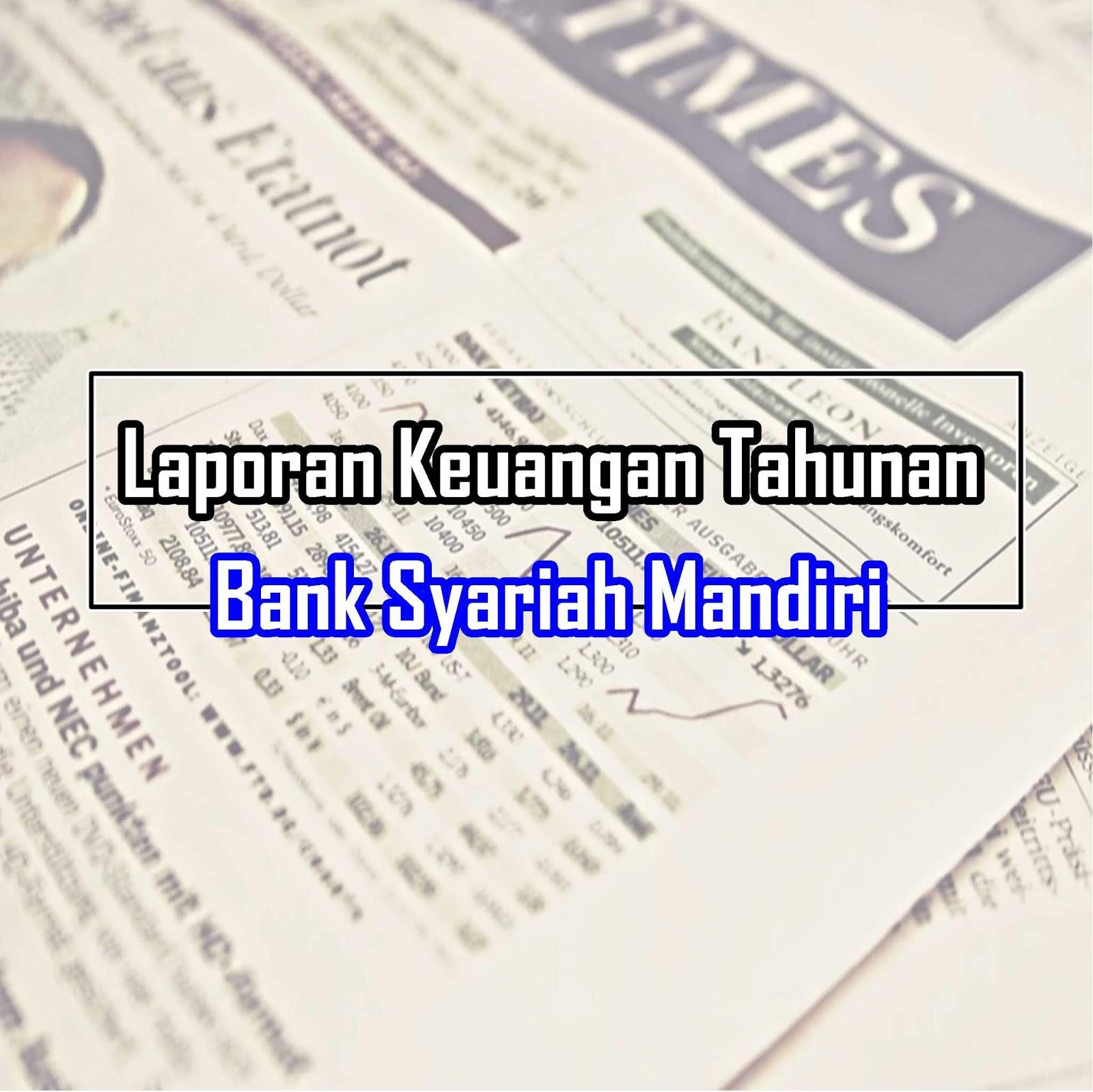 Download Laporan Keuangan Tahunan Bank Syariah Mandiri Rasio Keuangan Edusaham