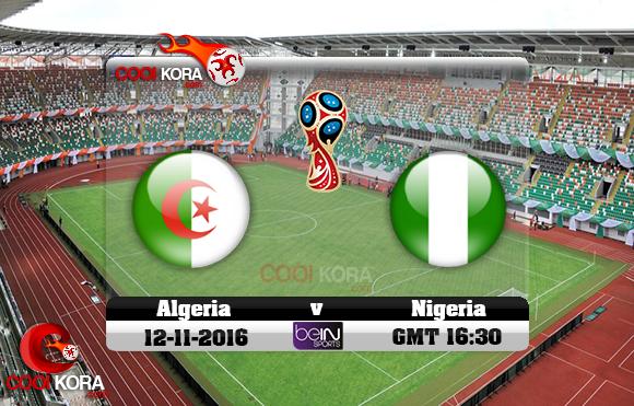 مشاهدة مباراة نيجيريا والجزائر اليوم 12-11-2016 تصفيات كأس العالم