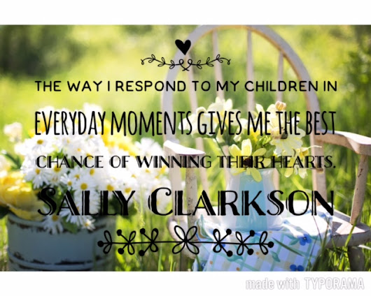 Mentoring Monday: Quotes By Sally Clarkson