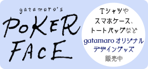 SHOP gatamaro's POKER FACE