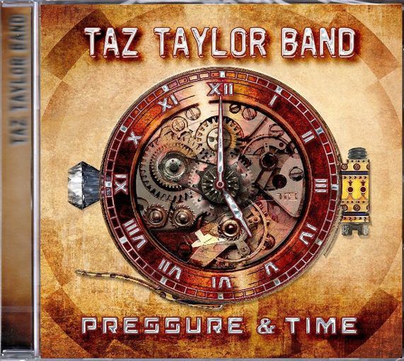 TAZ TAYLOR BAND - Pressure And Time (2017) full