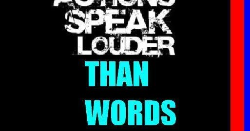 Your Actions Speak Louder Than Words: Quotes And Sayings: Short Notes