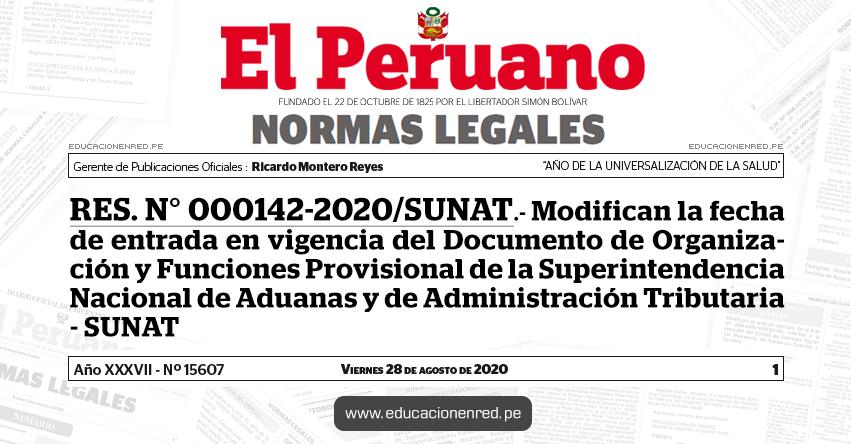 RES. N° 000142-2020/SUNAT.- Modifican la fecha de entrada en vigencia del Documento de Organización y Funciones Provisional de la Superintendencia Nacional de Aduanas y de Administración Tributaria - SUNAT