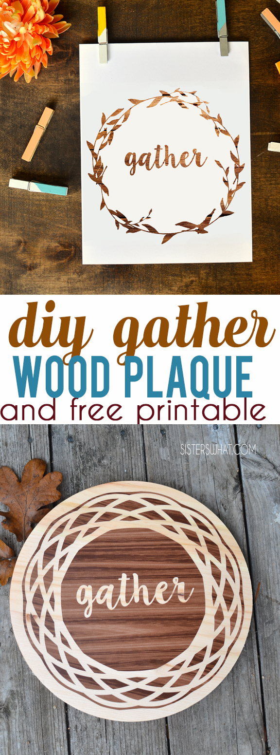 thanksgiving gather wood plaque thanksgiving decoration and free thanksgiving printable