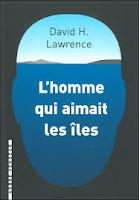 David H. Lawrence L'homme qui aimait les îles Ed. L'Arbre Vengeur