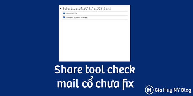 [SHARE] Tools Check Mail Cổ 2018
