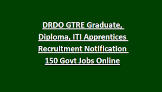 DRDO GTRE Graduate, Diploma, ITI Apprentices Recruitment Notification 150 Govt Jobs Online