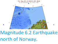 http://sciencythoughts.blogspot.co.uk/2012/05/magnitude-62-earthquake-north-of-norway.html
