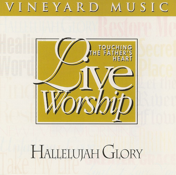Vineyard Music-Hallelujah Glory-