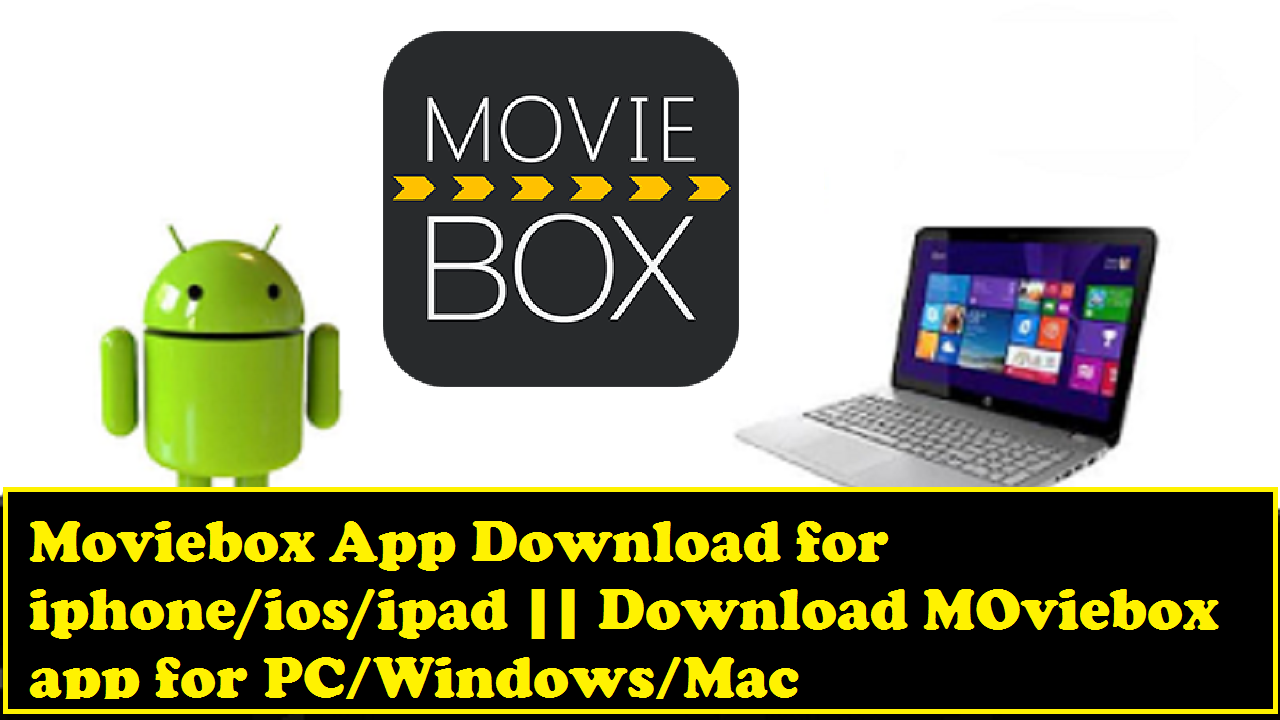 download movie box app for android ios windows mac