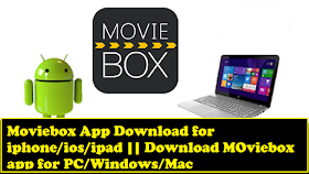 Download Movie Box app for android, ios, windows, mac