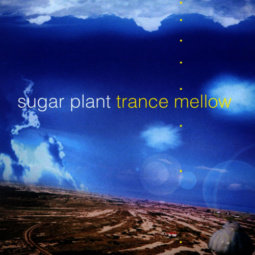 Sugar Plant - Trace Mellow