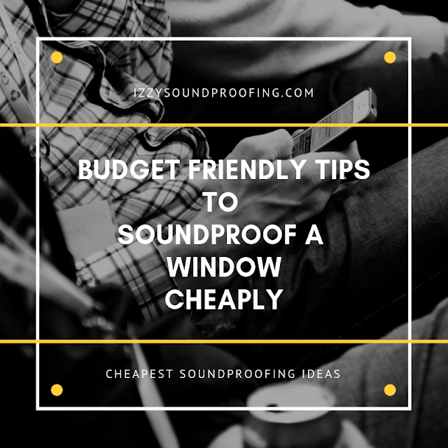 how to soundproof a window cheap