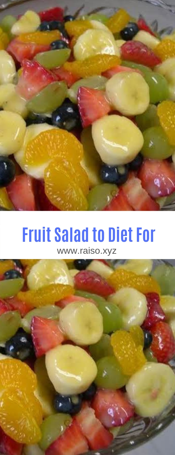 Fruit Salad to Diet For