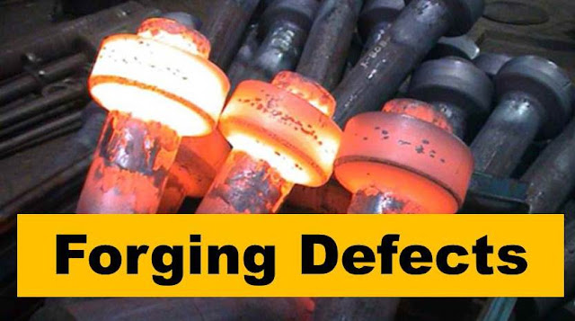 Forging Defects: Types, Causes and Remedies