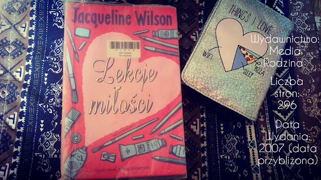 """""""Lekcje miłości"""" Jacqueline Wilson"""