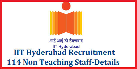 IIT Hyderabad Recruitment for 114 Non Teaching Staff Download Application Form @iith.ac.in Indian Institute of Technology Khandi Hyderabad has given Advertisement to Recruit 114 Non Teaching Staff different Technical Persons into its Administration Detailed Notification of IIT Hyderabad Khandi Download Application Form Challan Form OBC Certificate Format at www.iith.ac.in and as well as at Headquarters of IIT Khandi Address Khandi Villege Sanga Reddy Mandal and Sanga Reddy District Telangana State. Certain Instructions issued on Recruitment of Non Teaching Staff  iit-hyderabad-recruitment-for-114-non-teaching-staff-download-application-form-details