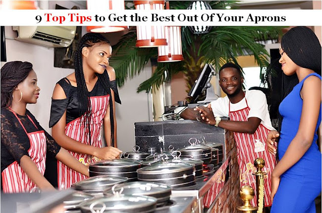 9 Top Tips to Get The Best Out of Your Aprons