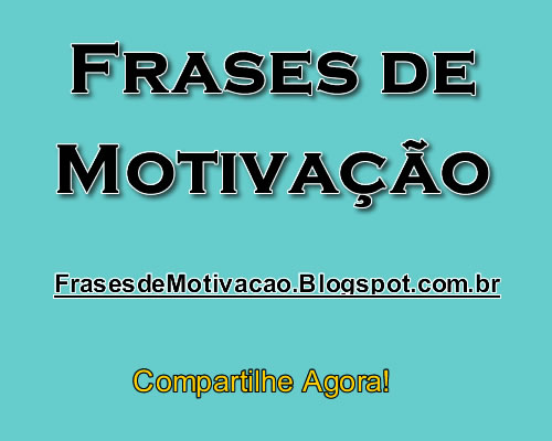 Frases De Motivação Para Equipe De Trabalho