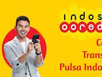Cara Transfer Pulsa Indosat Ooredoo ke Indosat Ooredoo