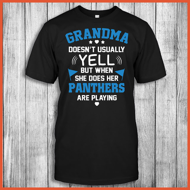 Grandma Doesn't Usually Yell But When She Does Her Panthers Are Playing Shirt