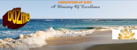 Welcome to Daughters Of Zion,  A Ministry of Excellence