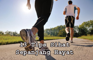 13 Tips Sihat Sepanjang Hayat