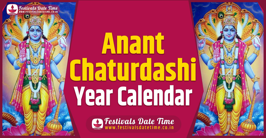 Anant Chaturdashi Pooja Year Calendar, Anant Chaturdashi Pooja Schedule
