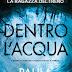 """In libreria """"Dentro l'acqua"""": il nuovo romanzo di Paula Hawkins"""