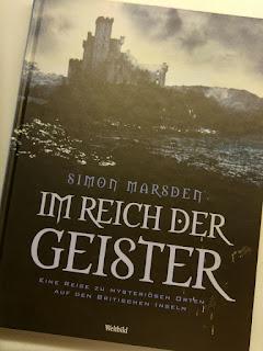 """""""Im Reich der Geister - Eine Reise zu den mysteriösen Orten auf den britischen Inseln"""" von Simon Marsden"""