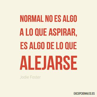 Normal no es algo a lo que aspirar, es algo de lo que alejarse