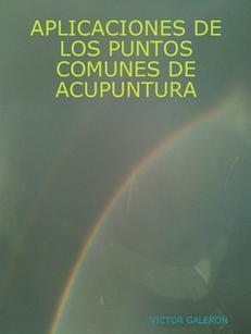 http://www.lulu.com/shop/victor-galeron/aplicaciones-de-los-puntos-comunes-de-acupuntura/ebook/product-22586333.html