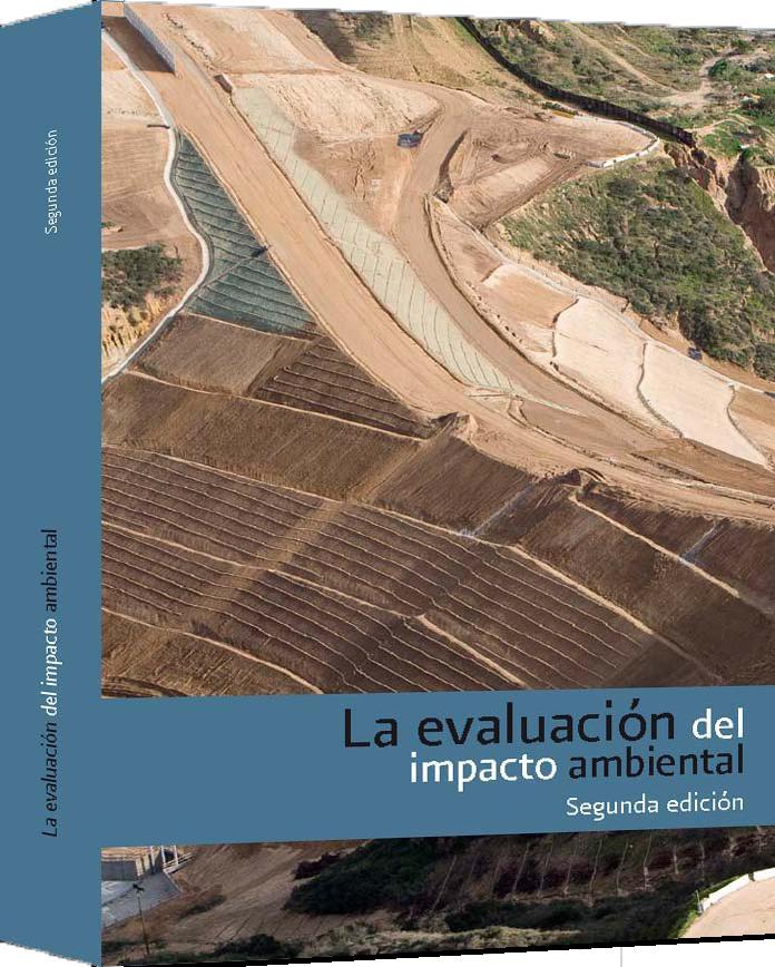 La Evaluación del Impacto Ambiental, 2da Edición
