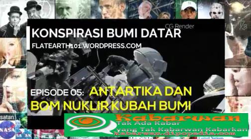 Di serial ke-5 mengenai Propaganda Bumi Datar, Kabarwan menghadirkan presentasi yang berjudul Antartika Dan Bom Nuklir Kubah Bumi