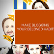 Lets Talk About It!: Best Way Of Making Blogging A Habit For Anyone Who Is Interested
