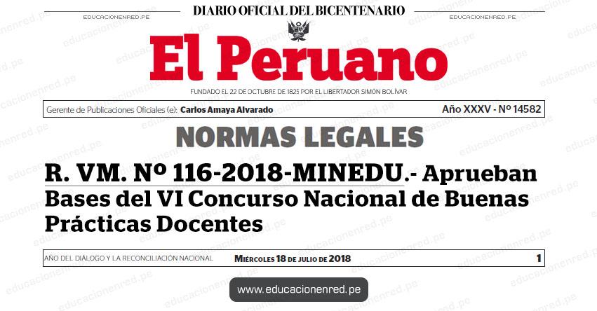 R. VM. Nº 116-2018-MINEDU - Aprueban Bases del VI Concurso Nacional de Buenas Prácticas Docentes - www.minedu.gob.pe