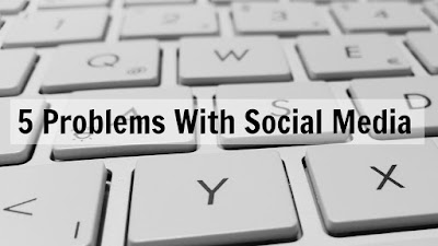 5 Problems With Social Media
