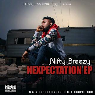 Music: Nifty Breezy - Nexpectation E.P | @Nifty_Official