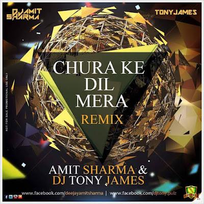 Chura Ke Dil Mera – Amit Sharma & Dj Tony James Remix