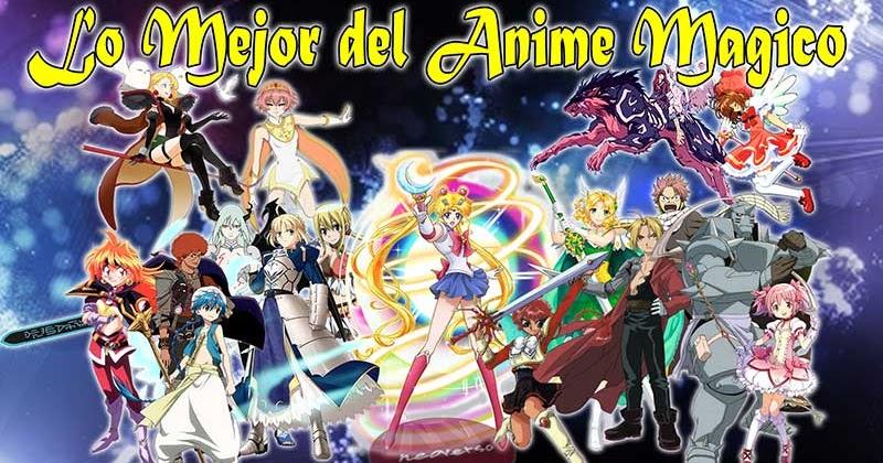Anime De Magia Lo Mejor Del Anime En 30 Años