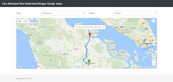 Cara Membuat Rute Sederhana Dengan Google Maps