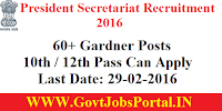 PRESIDENT SECRETARIAT RECRUITMENT 2016 FOR 60+ GARDNER POSTS